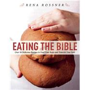 Eating the Bible by Rossner, Rena; Lavi, Boaz, 9781510706491
