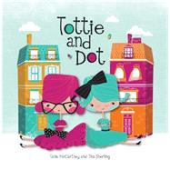 Tottie and Dot by Mccartney, Tania; Snerling, Tina, 9781921966491