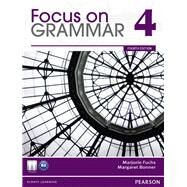 Focus on Grammar 4 by Fuchs, Marjorie; Bonner, Margaret, 9780132546492