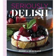 Seriously Delish by Merchant, Jessica, 9780544176492