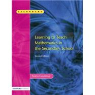 Learning to Teach Mathematics, Second Edition by Goulding; Maria, 9781138866492