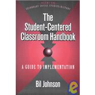 The Student-Centered Classroom Handbook: A Guide to