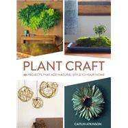 Plant Craft by Atkinson, Caitlin, 9781604696493