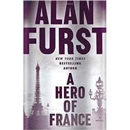 A Hero of France by Furst, Alan, 9780812996494