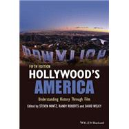 Hollywood's America by Mintz, Steven; Roberts, Randy; Welky, David, 9781118976494