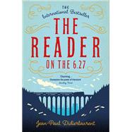 The Reader on the 6.27 by Didierlaurent, Jean-paul; Schwartz, Ros, 9781447276494