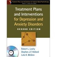 Treatment Plans and Interventions for Depression and Anxiety Disorders, 2e by Leahy, Robert L.; Holland, Stephen J. F.; McGinn, Lata K., 9781609186494
