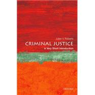 Criminal Justice: A Very Short Introduction by Roberts, Julian V., 9780198716495