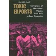 Toxic Exports by Clapp, Jennifer, 9780801476495
