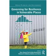 Governing for Resilience in Vulnerable Places by Trell; Elen-Maarja, 9781138216495