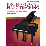 Professional Piano Teaching by Jacobson, Jeanine M.; Lancaster, E. L.; Mendoza, Albert, 9781470626495