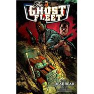 Ghost Fleet 1: Deadhead by Cates, Donnie; Johnson, Daniel Warren, 9781616556495