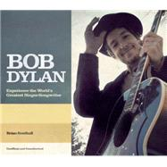 Bob Dylan The Story of the World's Greatest Singer-Songwriter by Southall, Brian, 9781780976495
