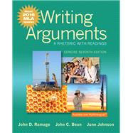 Writing Arguments A Rhetoric with Readings, Concise Edition, MLA Update Edition by Ramage, John D.; Bean, John C.; Johnson, June, 9780134586496