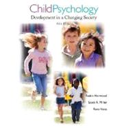 Child Psychology: Development in a Changing Society, 5th Edition by Robin Harwood (University of Connecticut); Scott A. Miller (University of Florida); Ross Vasta (State University of New York at Brockport), 9780471706496