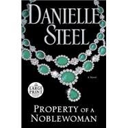Property of a Noblewoman by Steel, Danielle, 9780735206496