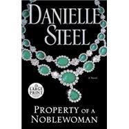 Property of a Noblewoman by Steel, Danielle, 9780735206496