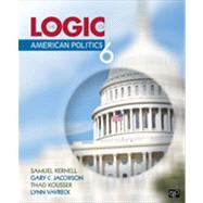 Logic of American Politics, 6th Edition by Kernell, Samuel; Jacobson, Gary C.; Kousser, Thad; Vavreck, Lynn, 9781452276496