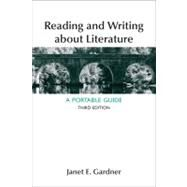 Reading and Writing About Literature A Portable Guide by Gardner, Janet E., 9781457606496