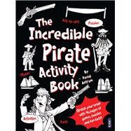 The Incredible Pirate Activity Book™ by Antram, David, 9781912006496