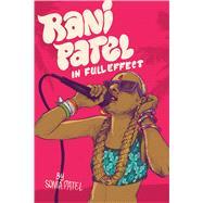 Rani Patel in Full Effect by Patel, Sonia, 9781941026496