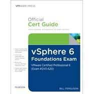 vSphere 6 Foundations Exam Official Cert Guide (Exam #2V0-620) VMware Certified Professional 6 by Ferguson, Bill, 9780789756497