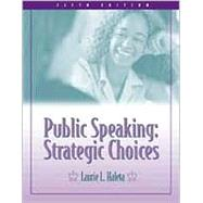 Public Speaking : Strategic Choices by Haleta, Laurie L., 9780895826497