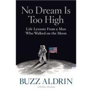 No Dream Is Too High by ALDRIN, BUZZABRAHAM, KEN, 9781426216497