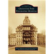Greystone Park Psychiatric Hospital by Tagliareni, Rusty; Mathews, Christina; Kirkbride, Robert, 9781467116497