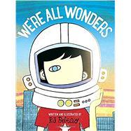 We're All Wonders by Palacio, R.J., 9781524766498