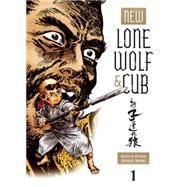 New Lone Wolf and Cub Volume 1 by KOIKE, KAZUOMORI, HIDEKI, 9781593076498