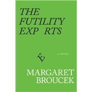 The Futility Experts by Broucek, Margaret, 9781943156498