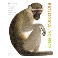 Biological Science by Freeman, Scott; Quillin, Kim; Allison, Lizabeth; Black, Michael; Taylor, Emily; Podgorski, Greg; Carmichael, Jeff, 9780321976499