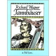 Tannhäuser in Full Score by Wagner, Richard, 9780486246499
