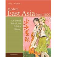 East Asia A Cultural, Social, and Political History, Volume II: From 1600 by Ebrey, Patricia Buckley; Walthall, Anne, 9781133606499