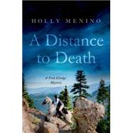A Distance to Death A Tink Elledge Mystery by Menino, Holly, 9781250046499