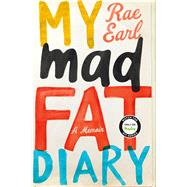 My Mad Fat Diary by Earl, Rae, 9781250116499