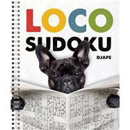 Loco Sudoku by Unknown, 9781454916499