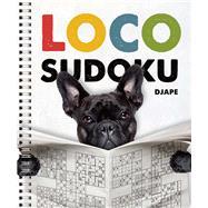 Loco Sudoku by Unknown, 9781454916499