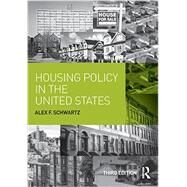 Housing Policy in the United States by Schwartz; Alex F., 9780415836500
