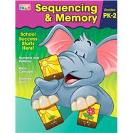 Sequencing & Memory by Brighter Child; Carson-Dellosa Publishing Company, Inc., 9781483816500