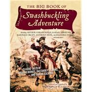 The Big Book of Swashbuckling Adventure by Ellsworth, Lawrence, 9781605986500