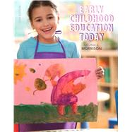 Early Childhood Education Today by Morrison, George S., 9780133436501