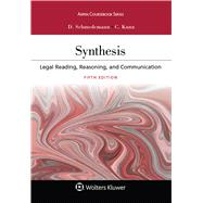 Synthesis Legal Reading, Reasoning, and Communication by Schmedemann, Deborah A.; Kunz, Christina L., 9781454886501