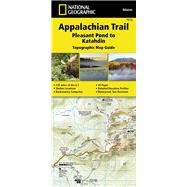 Appalachian Trail, Pleasant Pond to Katahdin- Maine by National Geographic Maps - Trails Illustrated, 9781597756501