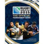 IRB Rugby World Cup 2015 The Official Tournament Guide by Baldock, Andrew, 9781780976501