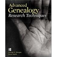 Advanced Genealogy Research Techniques by Morgan, George; Smith, Drew, 9780071816502