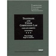 Trademark and Unfair Competition Law by Maggs, Peter B.; Schechter, Roger E., 9780314906502