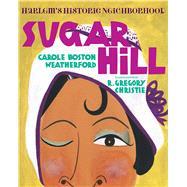 Sugar Hill by Weatherford, Carole Boston; Christie, R. Gregory, 9780807576502