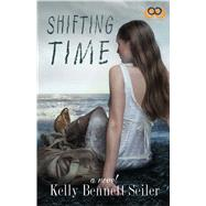 Shifting Time by Seiler, Kelly Bennett, 9781593096502